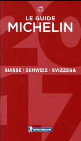 GUIDE ROUGE ; Suisse (édition 2017)  - Collectif Michelin