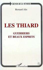 Les Thiard ; Guerriers Et Beaux Esprits - Intérieur - Format classique