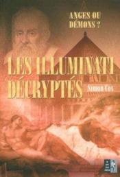 Les Illuminati Decryptes ; Anges Ou Demons - Couverture - Format classique