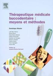 Therapeutique medicale buccodentaire : moyens et methodes - Couverture - Format classique