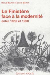 Le Finistère face à la modernité ; entre 1850 et 1900 - Couverture - Format classique