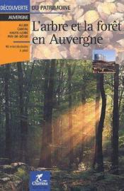 L'arbre et la forêt en Auvergne - Couverture - Format classique