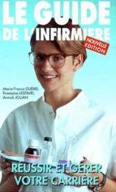 Le Guide De L Infirmiere Reussir Et Gerer Votre Carriere - Couverture - Format classique