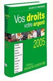 Memento Pratique ; Vos Droits, Votre Argent (Edition 2005) - Intérieur - Format classique