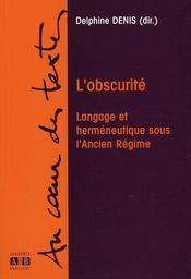 L'obscurité ; langage et herméneutique sous l'Ancien Régime - Intérieur - Format classique