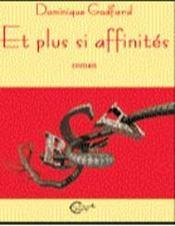 Et Plus, Si Affinites... - Intérieur - Format classique