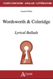 Vente livre :  Wordsworth & coleridge ; lyrical ballads  - Laurent Folliot
