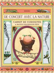 De concert avec la nature ; carnet de curiosités de Magnus Philodolphe Pépin - Couverture - Format classique