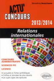 Vente livre :  Relations internationales 2013-2014  - Benedicte Beauchesne