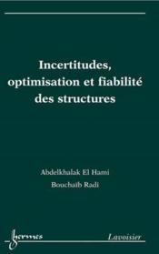 Vente  Incertitudes, Optimisation Et Fiabilite Des Structures  - Abdelkhalak El Hami