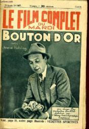 Le Film Complet Du Mardi N° 1467 - 13e Annee - Bouton D'Or - Couverture - Format classique