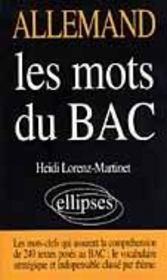 Les Mots Du Bac Allemand Les Mots-Clefs Qui Assurent La Comprehension De 249 Textes Poses Au Bac - Intérieur - Format classique