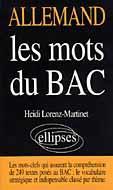 Les Mots Du Bac Allemand Les Mots-Clefs Qui Assurent La Comprehension De 249 Textes Poses Au Bac - Couverture - Format classique