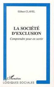 La Societe D'Exclusion ; Comprendre Pour En Sortir - Intérieur - Format classique