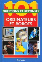 101 Questions Et Reponses ; Ordinateurs Et Robots - Intérieur - Format classique
