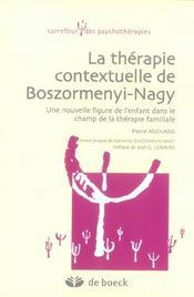 La thérapie contextuelle de Boszormenyi-Nagy ; une nouvele figure de l'enfant dans le champ de la thérapie familiale - Intérieur - Format classique
