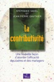 Contributivité. Une Nouvelle Façon D'Aborder L'Efficacité Des Cadres Et Des Managers - Couverture - Format classique