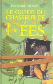 Le Guide Du Chasseur De Fees - Couverture - Format classique