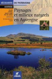Paysages Et Milieux Naturels En Auvergne Decouverte Du Patrimoine - Couverture - Format classique