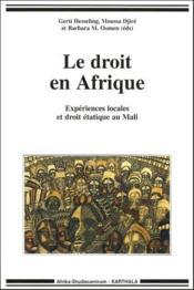 Le droit en Afrique ; expériences locales et droit étatique au Mali - Couverture - Format classique