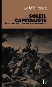 Soleil capitaliste ; entretiens au coeur des multinationales - Couverture - Format classique