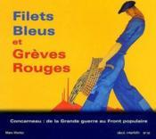 Filets bleus et grèves rouges ; Concarneau : de la Grande guerre au Front populaire - Couverture - Format classique