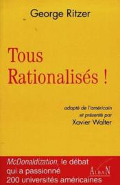 Tous rationalises ! the macdonalisation of the society - Couverture - Format classique