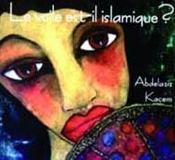 Le Voile, Est-Il Islamique ? Le Corps Des Femmes, Enjeu De Pouvoir - Intérieur - Format classique