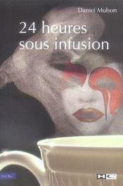 24 heures sous infusion - Intérieur - Format classique