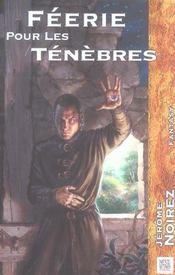 Feerie Pour Les Tenebres T 1 - Intérieur - Format classique
