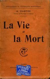 La Vie Et La Mort. Collection : Bibliotheque De Philosophie Scientifique. - Couverture - Format classique
