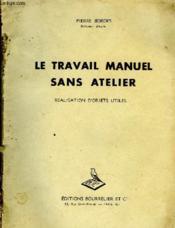 Le Travail Manuel Sans Atelier - Couverture - Format classique