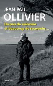 Jean-Paul Olivier, un peu de mémoire et beaucoup de souvenirs - Couverture - Format classique