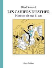Les Cahiers D'Esther T.2 ; Histoires De Mes 11 Ans - Couverture - Format classique