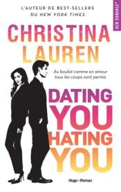 Vente livre :  Dating you hating you  - Christina Lauren