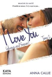 Vente  I love you (always and forever) t.2  - Anna Callie