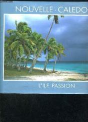 Nouvelle caledonie ile passion - Couverture - Format classique