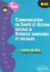 Bacchannales Sms ; Communication En Santé Et Action Sociale Et Sciences Sanitaires Et Sociales ; Sujets Du Bac Corrigés Et Commentés (Bac 2004) - Intérieur - Format classique