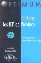 Integrer Les Iep De Province Nouvelles Epreuves Methodologie Et Sujets Corriges 2e Edition Maj - Intérieur - Format classique