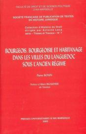 Bourgeois, Bourgeoisie Et Habitanage Dans Las Villes Du Languedoc Sous L'Ancien Regime - Couverture - Format classique