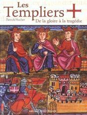 Les Templiers De La Gloire A La Tragedie - Intérieur - Format classique