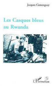 Les Casques Bleus Au Rwanda - Intérieur - Format classique