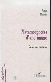 Métamorphose d'une image ; quasi una fantasia - Couverture - Format classique