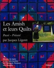 Les amish et leur quilts ; passé, présent - Couverture - Format classique