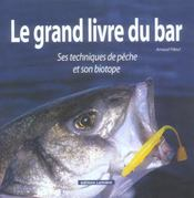 Le Grand Livre Du Bar ; Ses Techniques De Peche Et Son Biotope - Intérieur - Format classique