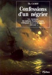 Confessions D Un Negrier Aventures Du Capitaine Poudre A Canon Trafiquant En Or - Couverture - Format classique