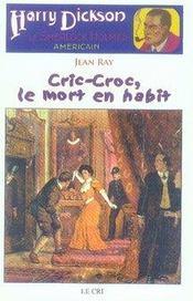 Harry Dickson t.1 ; cric-croc, le mort en habit - Intérieur - Format classique