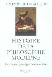 Histoire de la philosophie moderne de la fin du moyen âge à emmanuel kant - Intérieur - Format classique