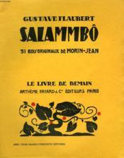 Salammbo. 31 Bois Originaux De Morin-Jean. Le Livre De Demain N° 107. - Couverture - Format classique