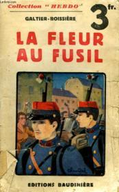 La Fleur Au Fusil. - Couverture - Format classique